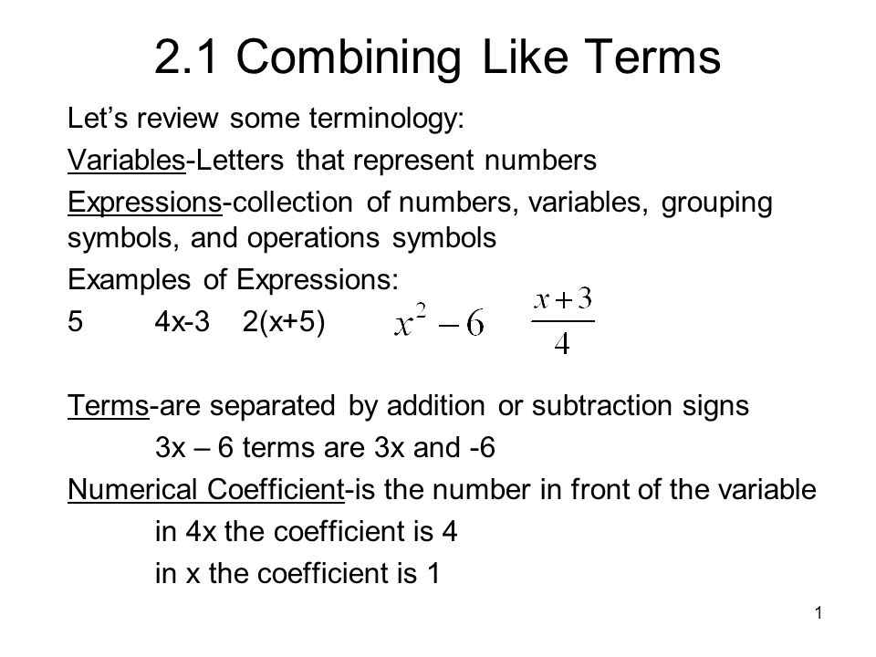 1 21 Combining Like Terms Lets Review Some Terminology Variables