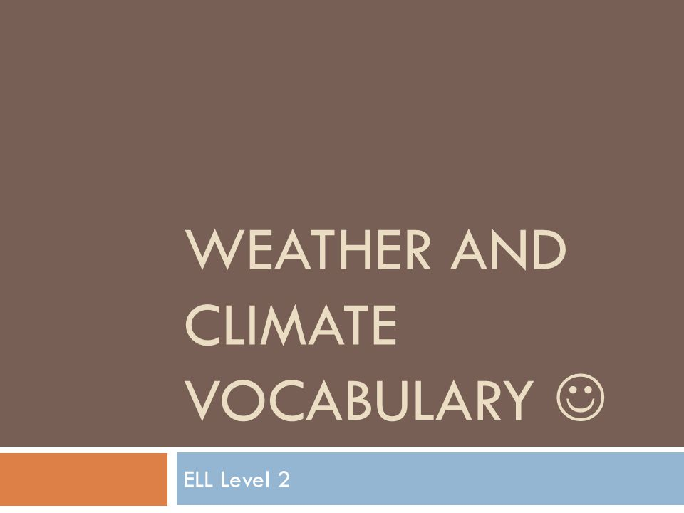 WEATHER AND CLIMATE VOCABULARY ELL Level 2