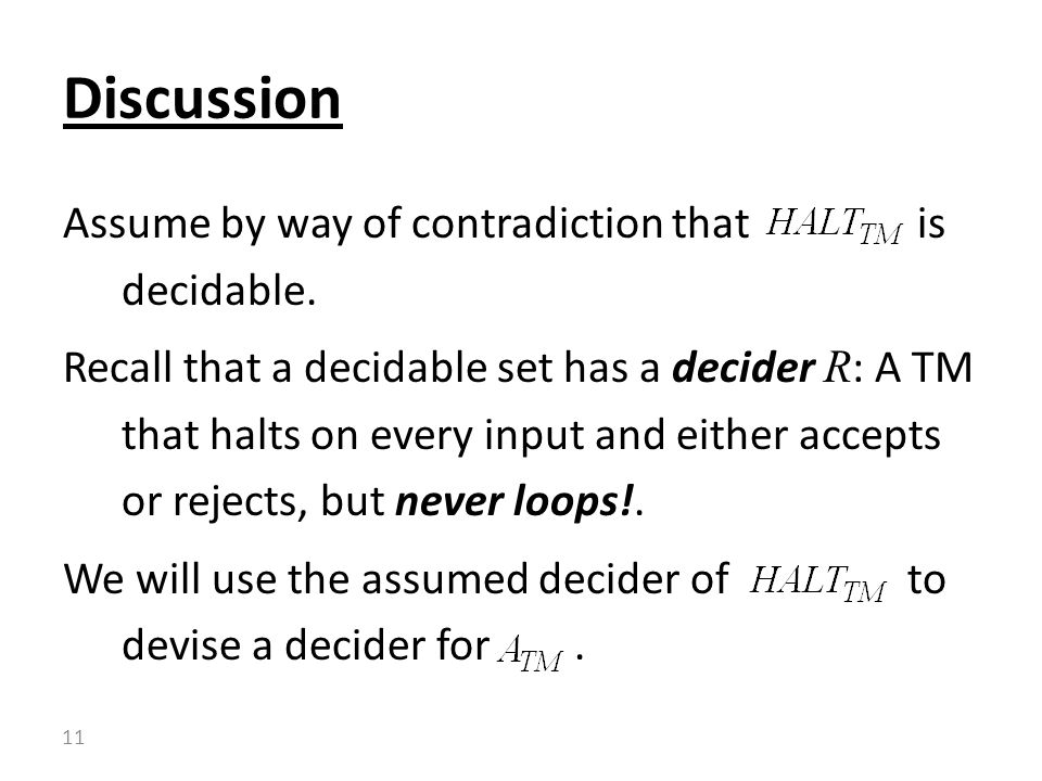 Assume by way of contradiction that is decidable.