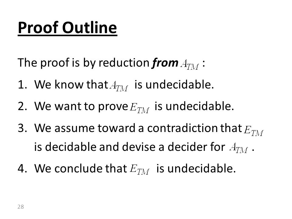 The proof is by reduction from : 1.We know that is undecidable.