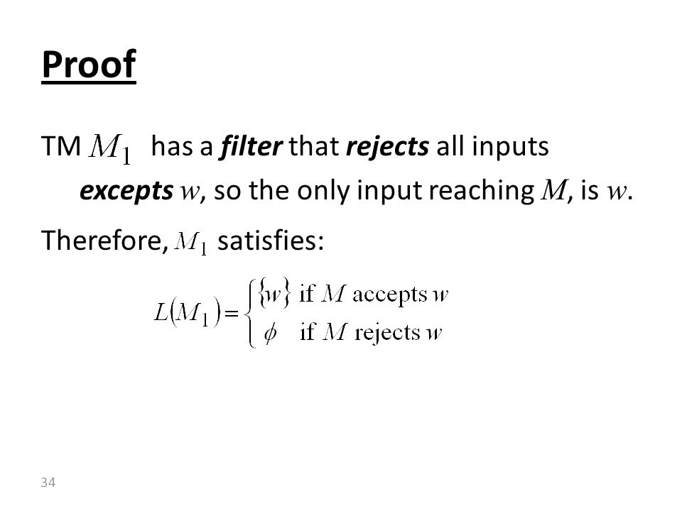 TM has a filter that rejects all inputs excepts w, so the only input reaching M, is w.
