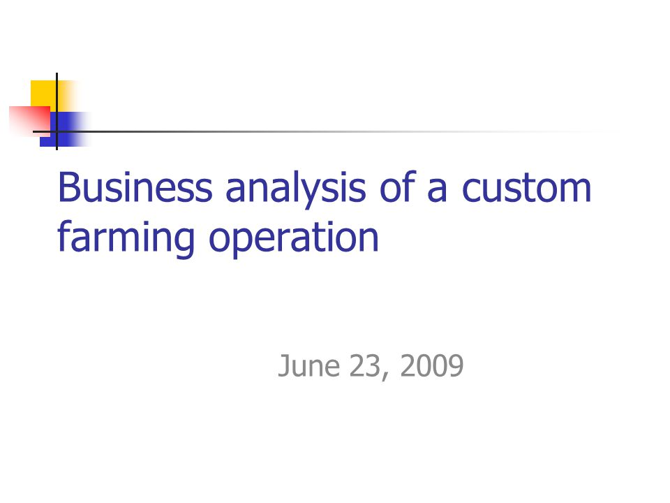 Business analysis of a custom farming operation June 23, 2009