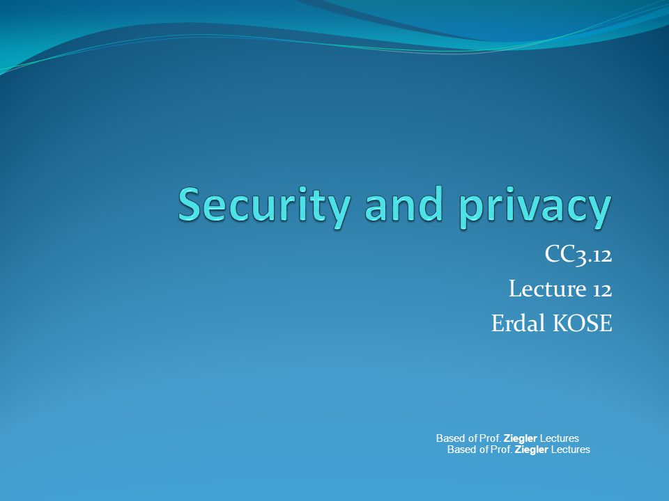 CC3.12 Lecture 12 Erdal KOSE Based of Prof. Ziegler Lectures