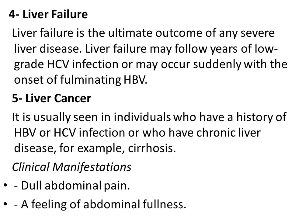 4- Liver Failure Liver failure is the ultimate outcome of any severe liver disease.