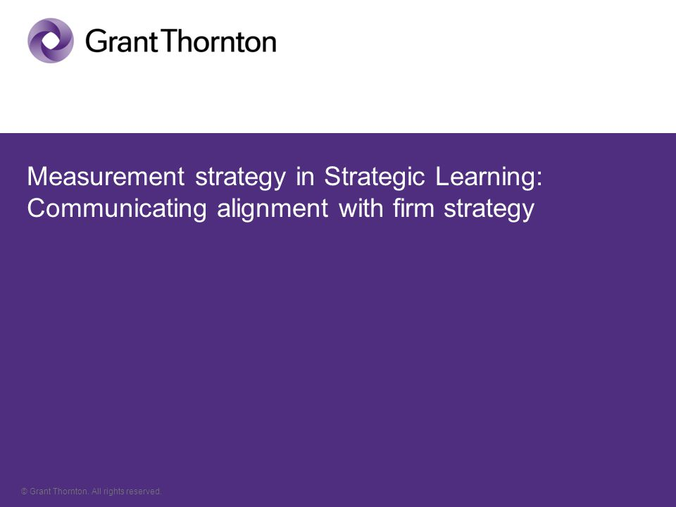 © Grant Thornton. All rights reserved.