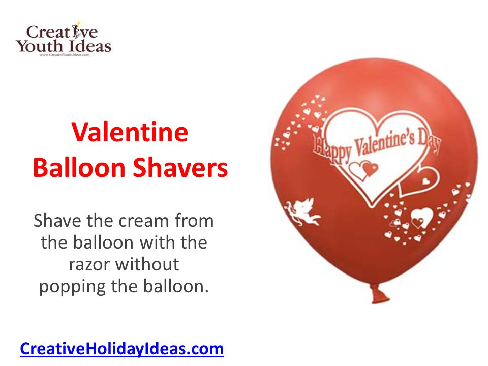 Valentine Balloon Shavers Shave the cream from the balloon with the razor without popping the balloon.