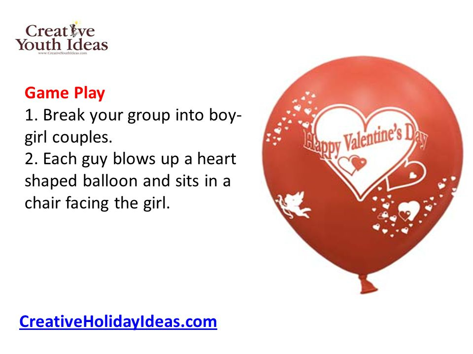Game Play 1. Break your group into boy- girl couples.
