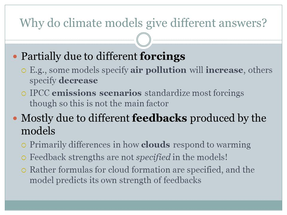 Why do climate models give different answers.