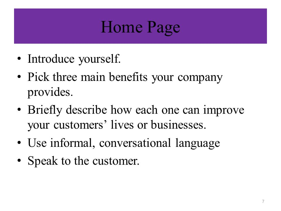 Home Page Introduce yourself. Pick three main benefits your company provides.