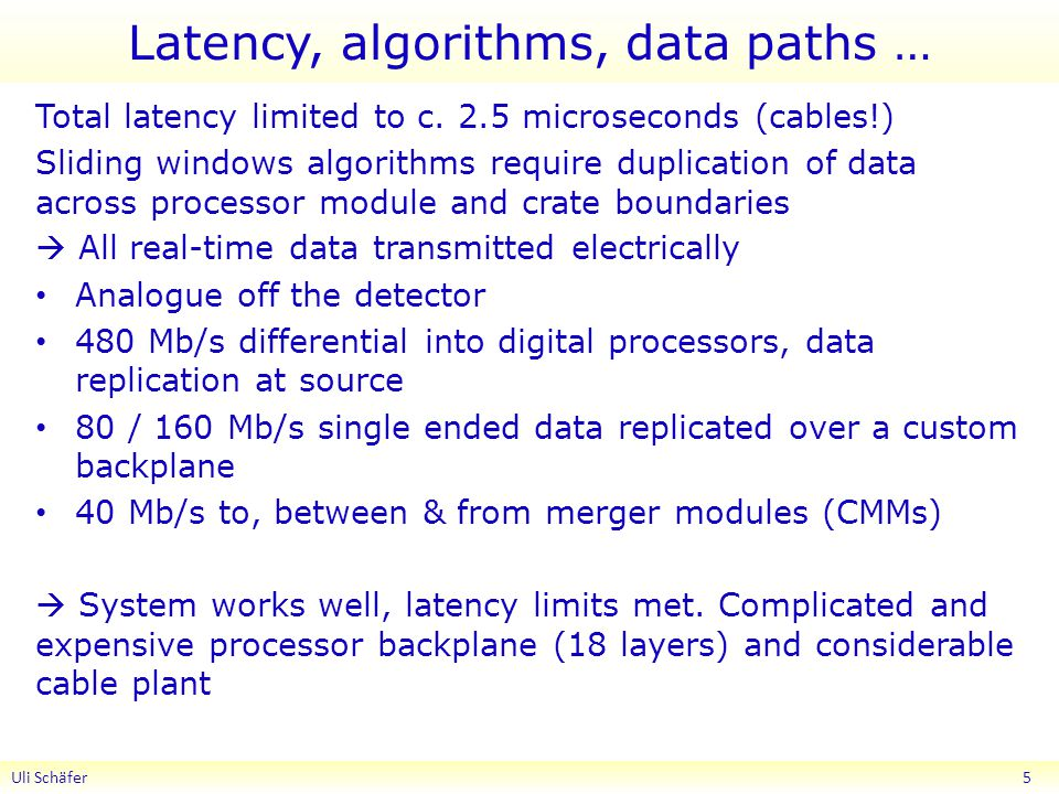 Latency, algorithms, data paths … Total latency limited to c.