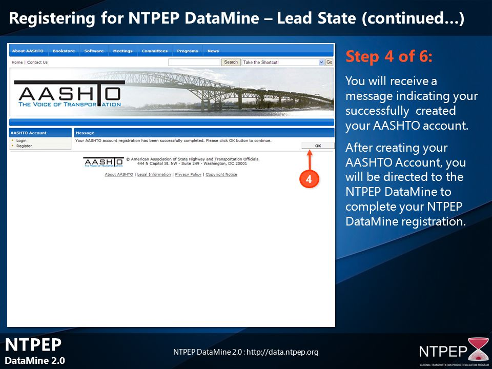 NTPEP DataMine 2.0 NTPEP DataMine 2.0 NTPEP DataMine 2.0 :   Step 4 of 6: You will receive a message indicating your successfully created your AASHTO account.