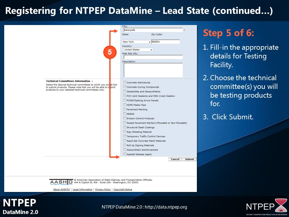 NTPEP DataMine 2.0 NTPEP DataMine 2.0 NTPEP DataMine 2.0 : Step 5 of 6: 1.Fill-in the appropriate details for Testing Facility.