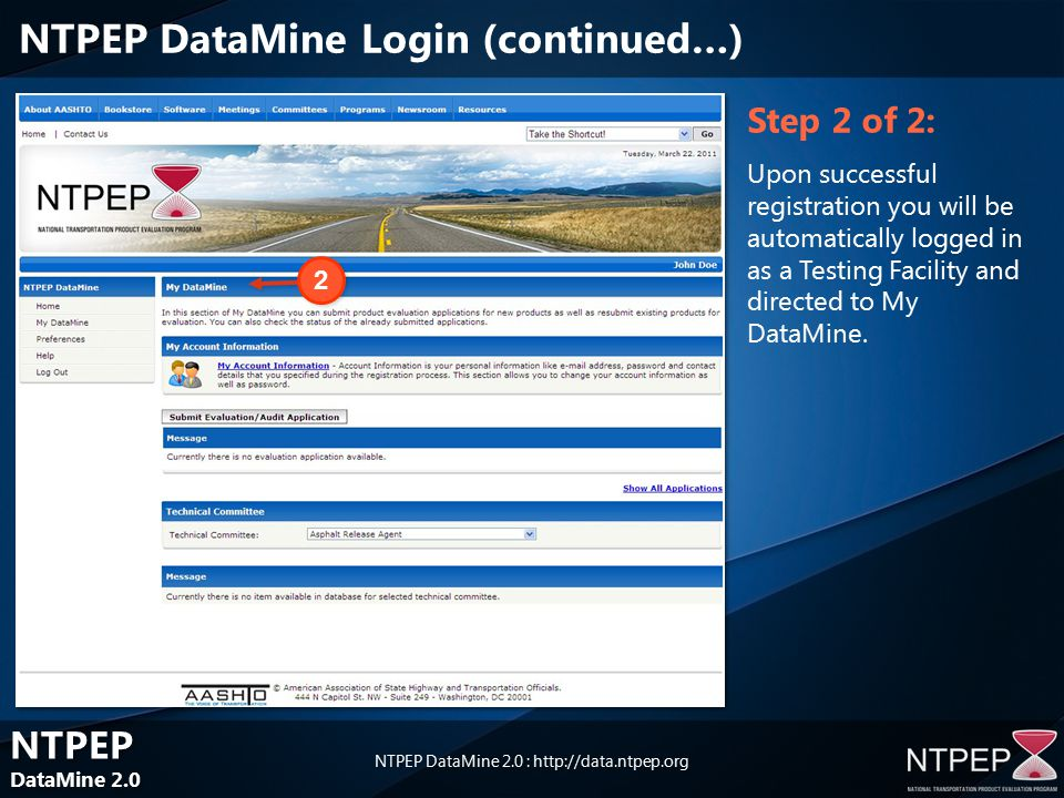 NTPEP DataMine 2.0 NTPEP DataMine 2.0 NTPEP DataMine 2.0 : Step 2 of 2: Upon successful registration you will be automatically logged in as a Testing Facility and directed to My DataMine.