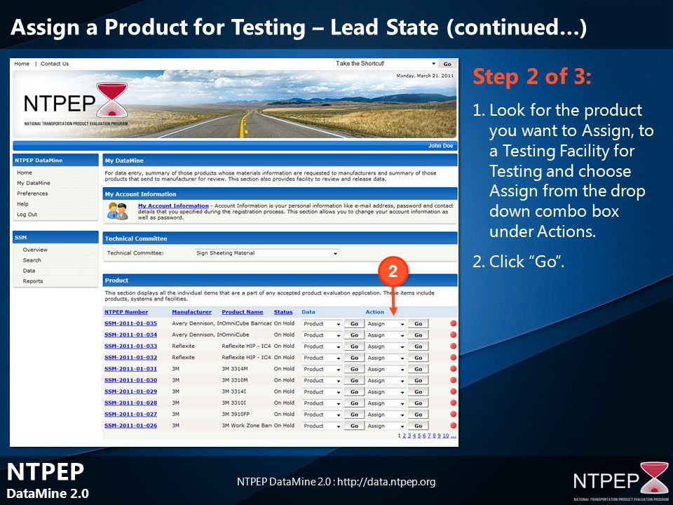 NTPEP DataMine 2.0 NTPEP DataMine 2.0 NTPEP DataMine 2.0 : Step 2 of 3: 1.Look for the product you want to Assign, to a Testing Facility for Testing and choose Assign from the drop down combo box under Actions.