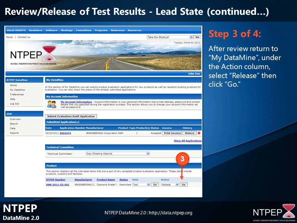 NTPEP DataMine 2.0 NTPEP DataMine 2.0 NTPEP DataMine 2.0 :   Step 3 of 4: After review return to My DataMine , under the Action column, select Release then click Go. 3 3 Review/Release of Test Results - Lead State (continued…)