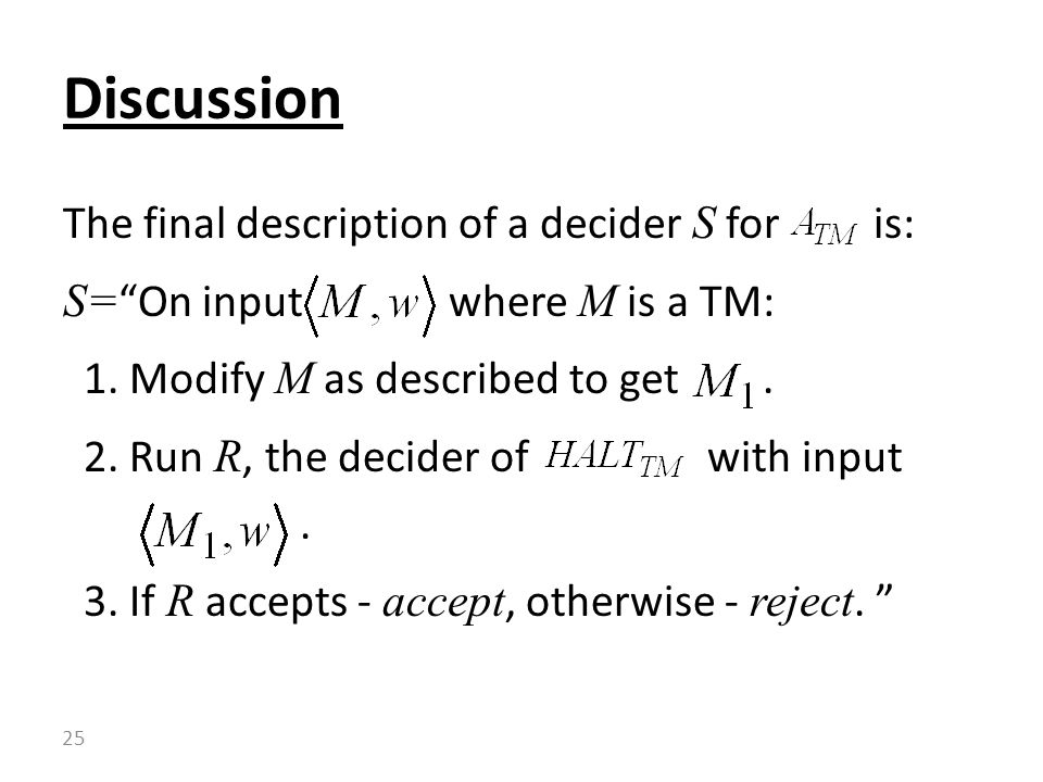 The final description of a decider S for is: S= On input where M is a TM: 1.