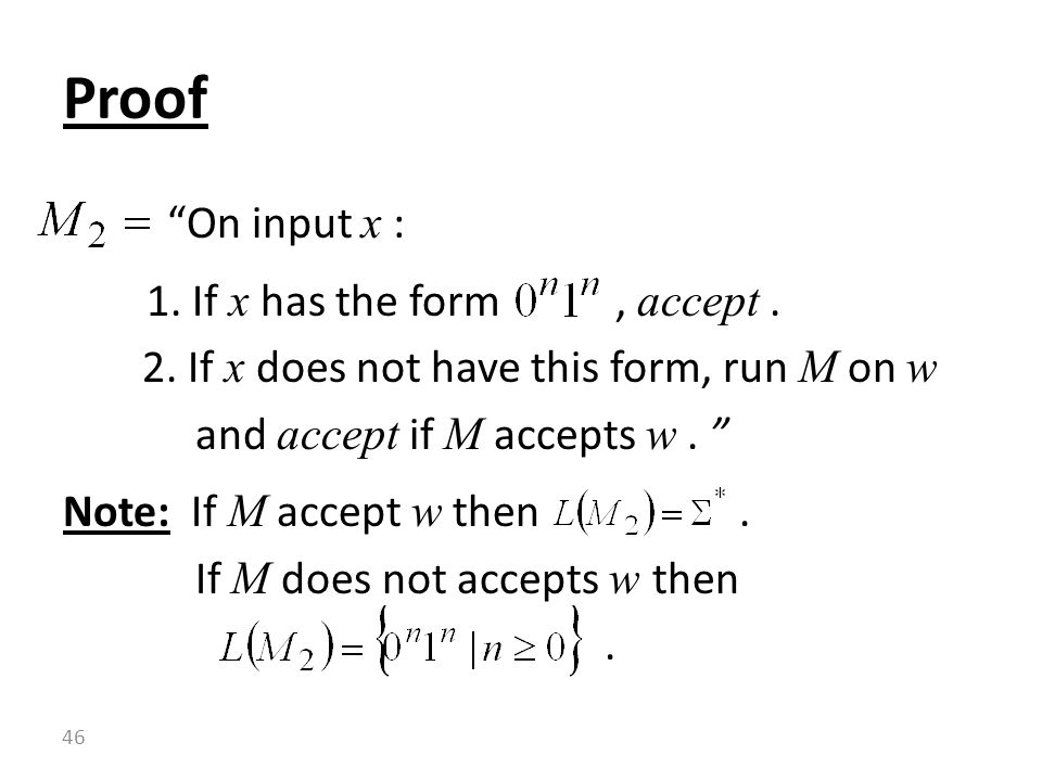 On input x : 1. If x has the form, accept. 2.