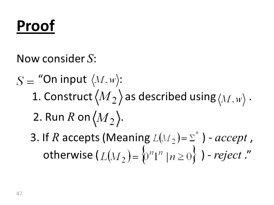 Now consider S : On input : 1. Construct as described using.