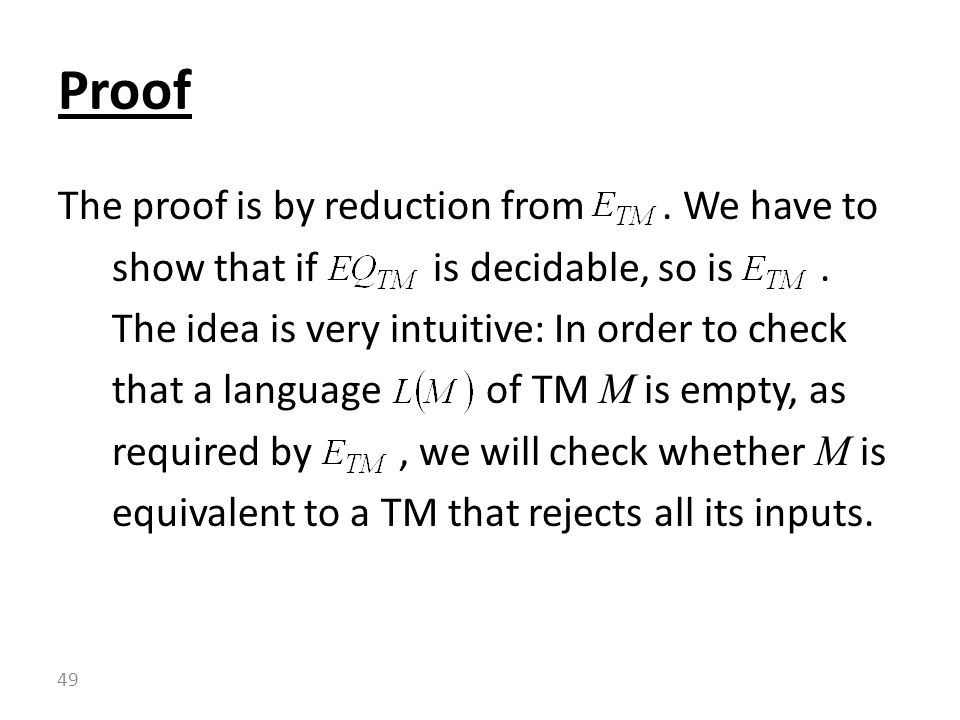 The proof is by reduction from. We have to show that if is decidable, so is.