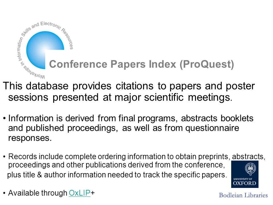 Conference Papers Index (ProQuest) This database provides citations to papers and poster sessions presented at major scientific meetings.