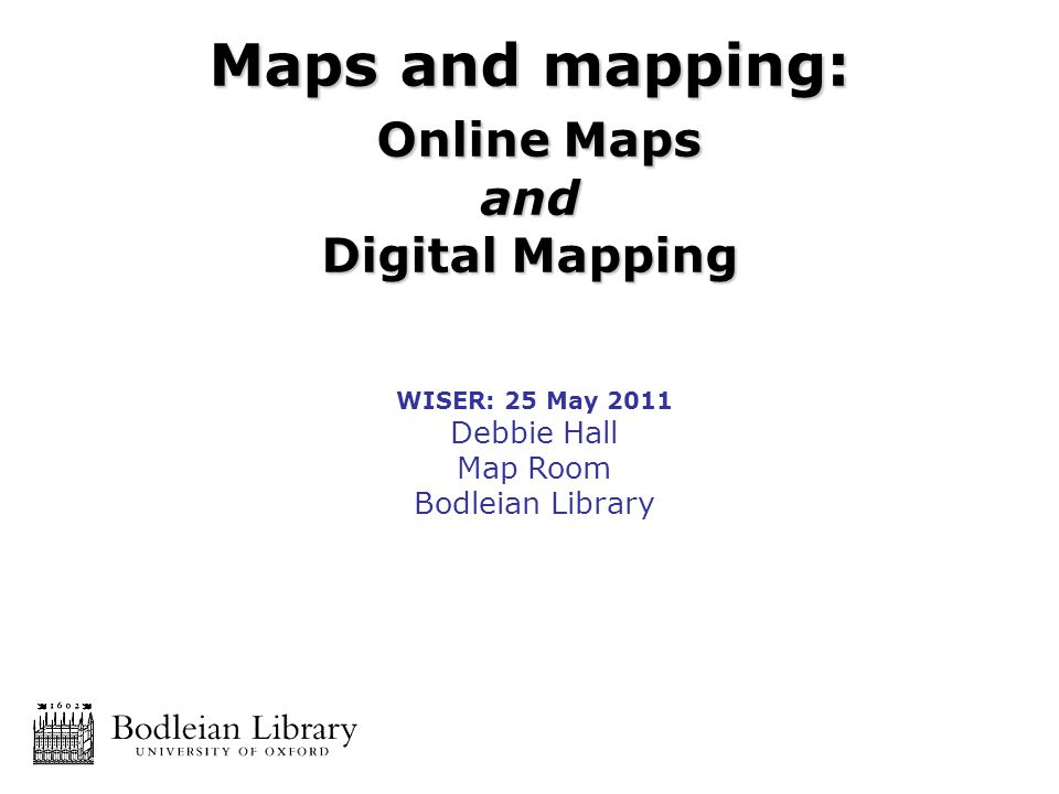 WISER May Debbie Hall Map Room Bodleian Library Maps And - Digital maps online