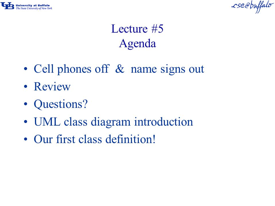 Lecture 5 Agenda Cell Phones Off Name Signs Out Review Questions