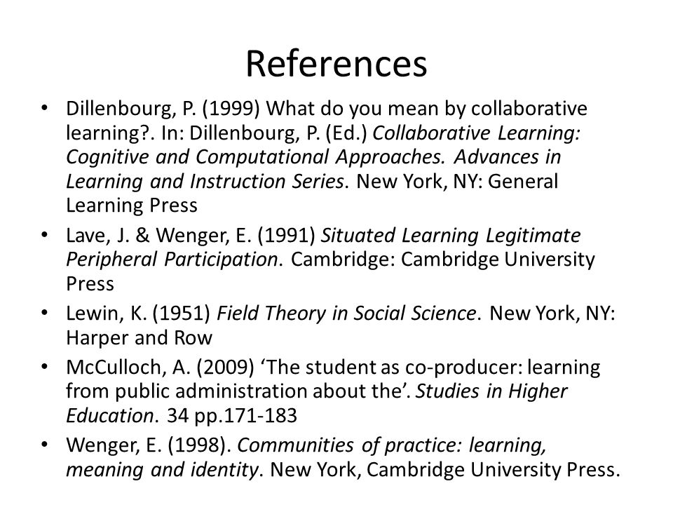 References Dillenbourg, P. (1999) What do you mean by collaborative learning .