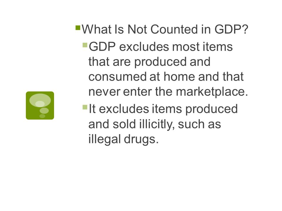  What Is Not Counted in GDP.