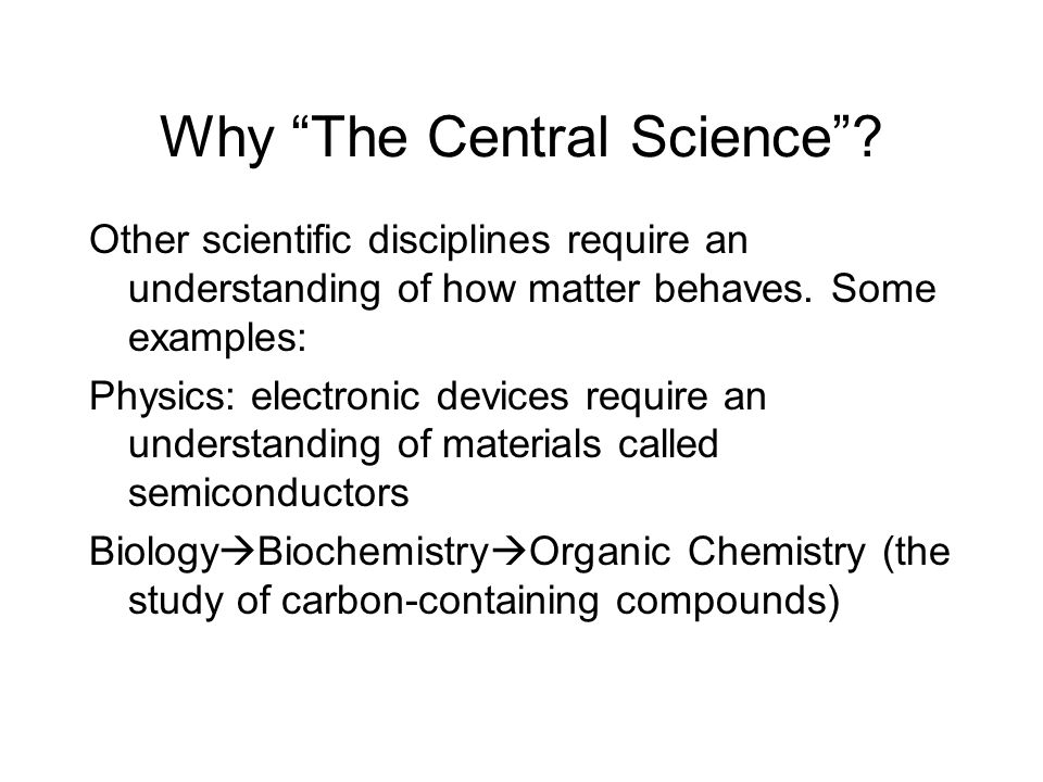 Why The Central Science .