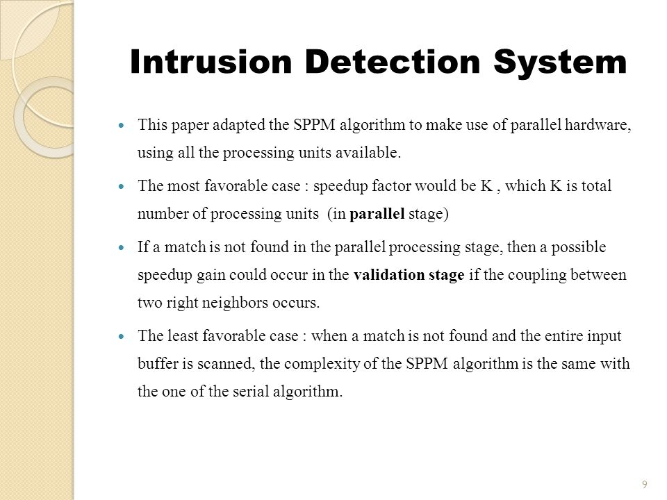 Intrusion Detection System 9 This paper adapted the SPPM algorithm to make use of parallel hardware, using all the processing units available.
