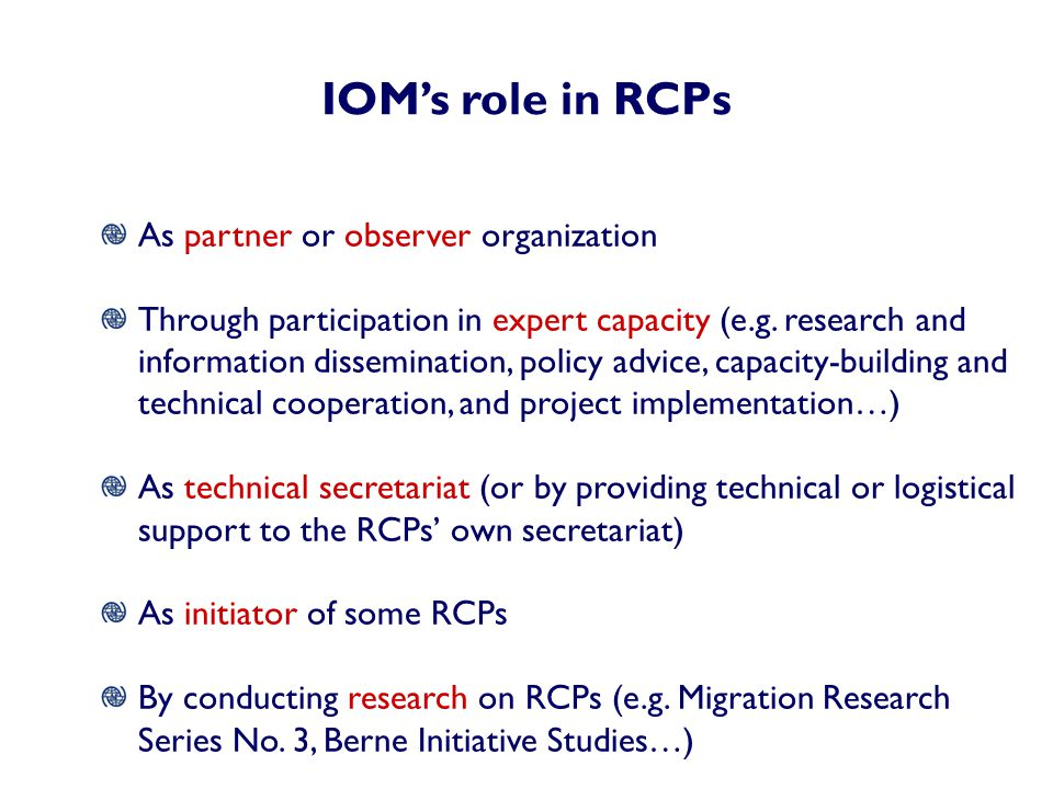 IOM's role in RCPs As partner or observer organization Through participation in expert capacity (e.g.