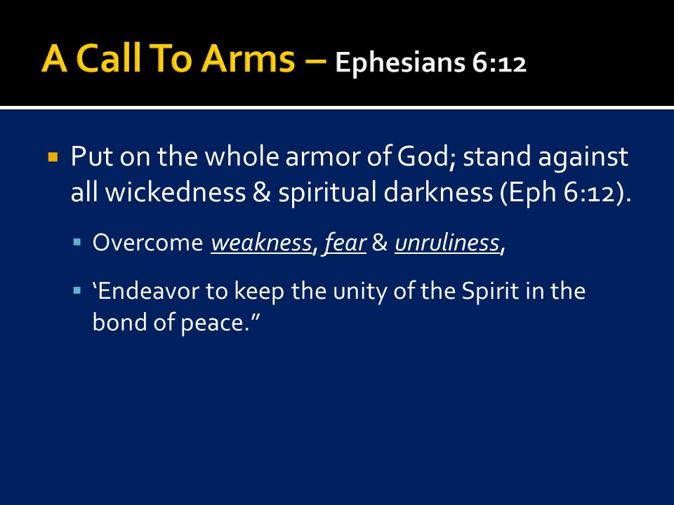  Put on the whole armor of God; stand against all wickedness & spiritual darkness (Eph 6:12).