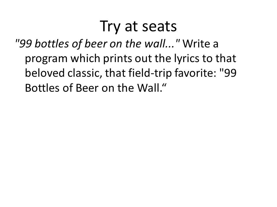 41 Try At Seats 99 Bottles Of Beer On The Wall