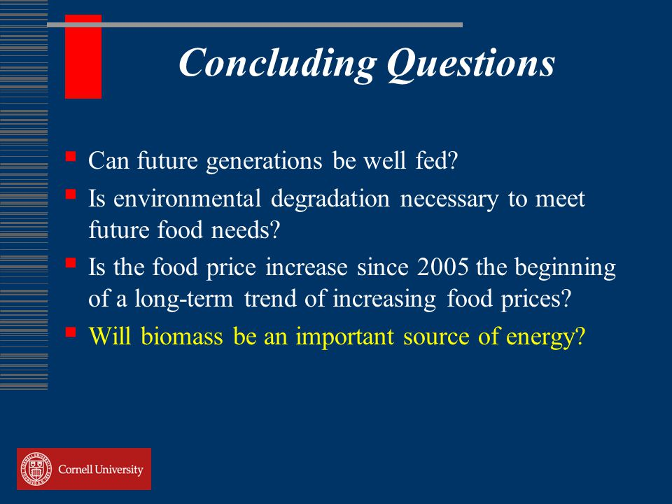 Concluding Questions  Can future generations be well fed.