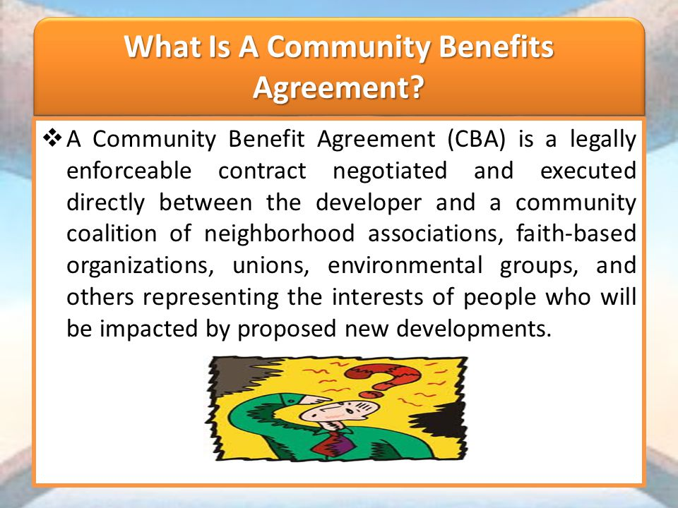 Community Benefits Agreements The National Economics Department