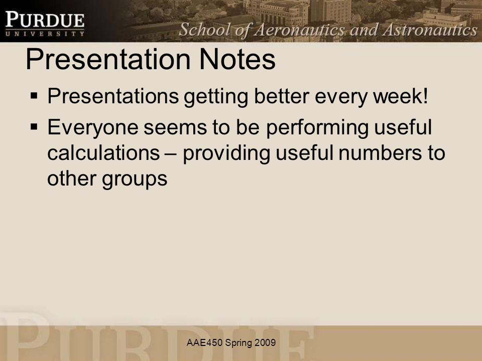 AAE450 Spring 2009 Presentation Notes  Presentations getting better every week.