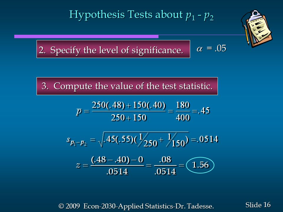 16 Slide © 2009 Econ-2030-Applied Statistics-Dr. Tadesse.