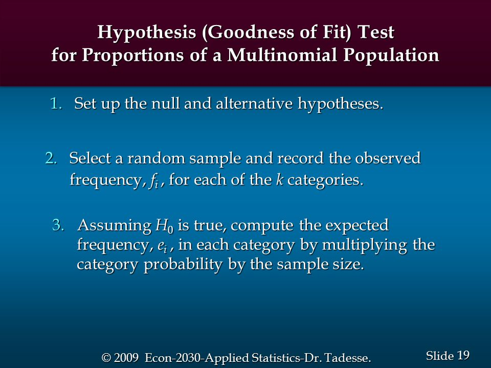 19 Slide © 2009 Econ-2030-Applied Statistics-Dr. Tadesse.