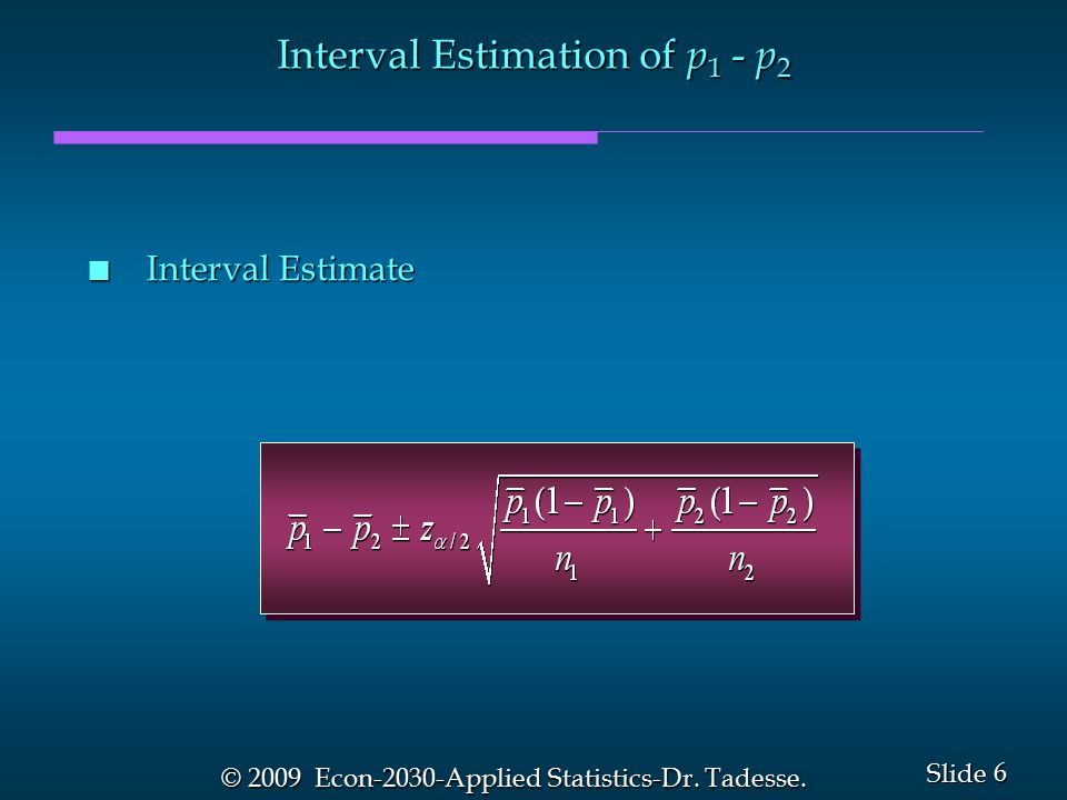 6 6 Slide © 2009 Econ-2030-Applied Statistics-Dr. Tadesse.