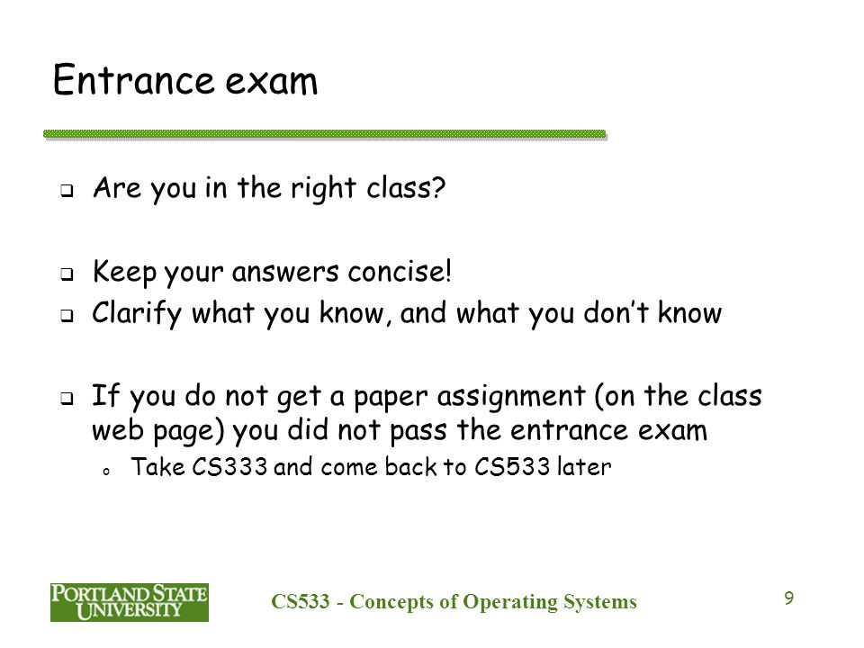 CS533 - Concepts of Operating Systems 9 Entrance exam  Are you in the right class.