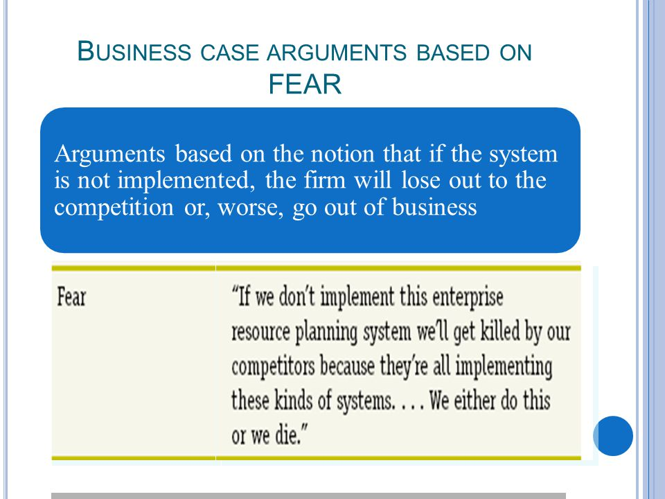 B USINESS CASE ARGUMENTS BASED ON FEAR