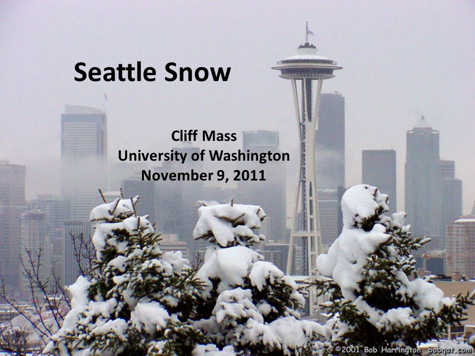 Seattle Snow Cliff Mass University of Washington November 9, 2011