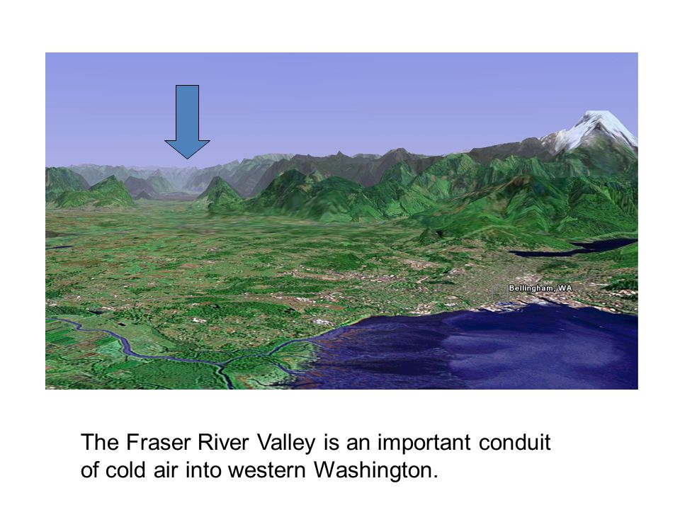 The Fraser River Valley is an important conduit of cold air into western Washington.