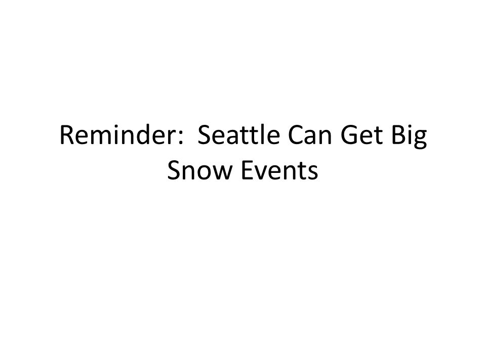 Reminder: Seattle Can Get Big Snow Events