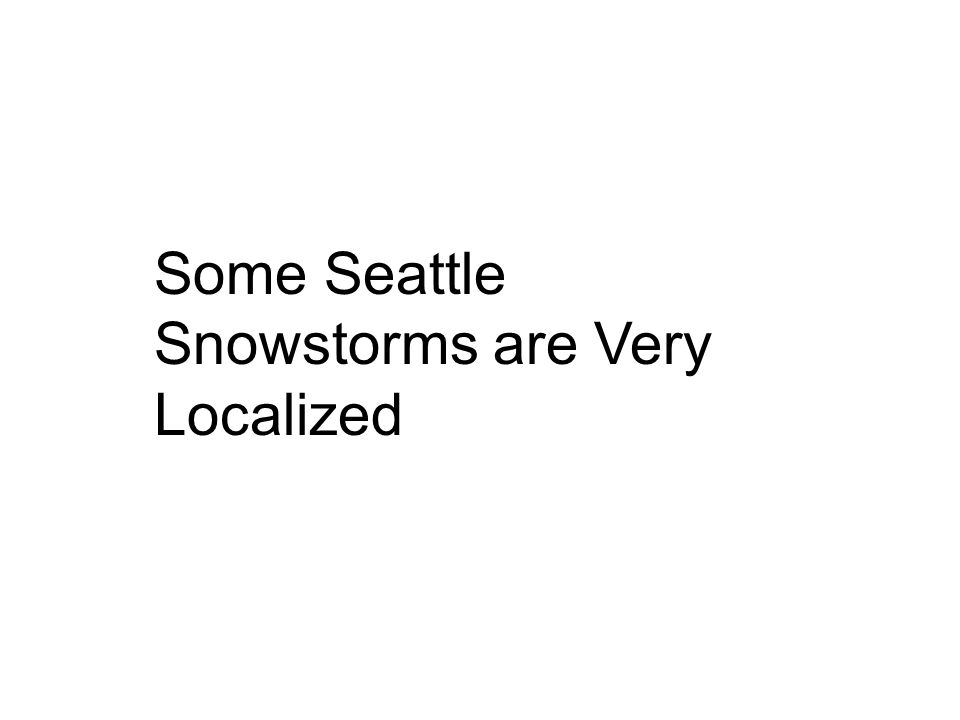 Some Seattle Snowstorms are Very Localized