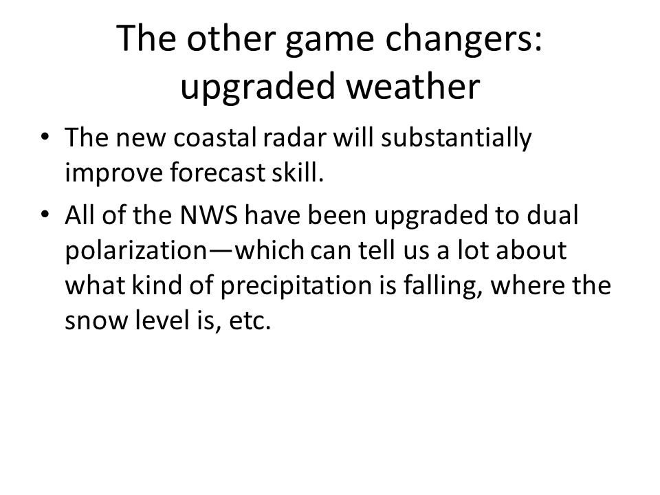 The other game changers: upgraded weather The new coastal radar will substantially improve forecast skill.
