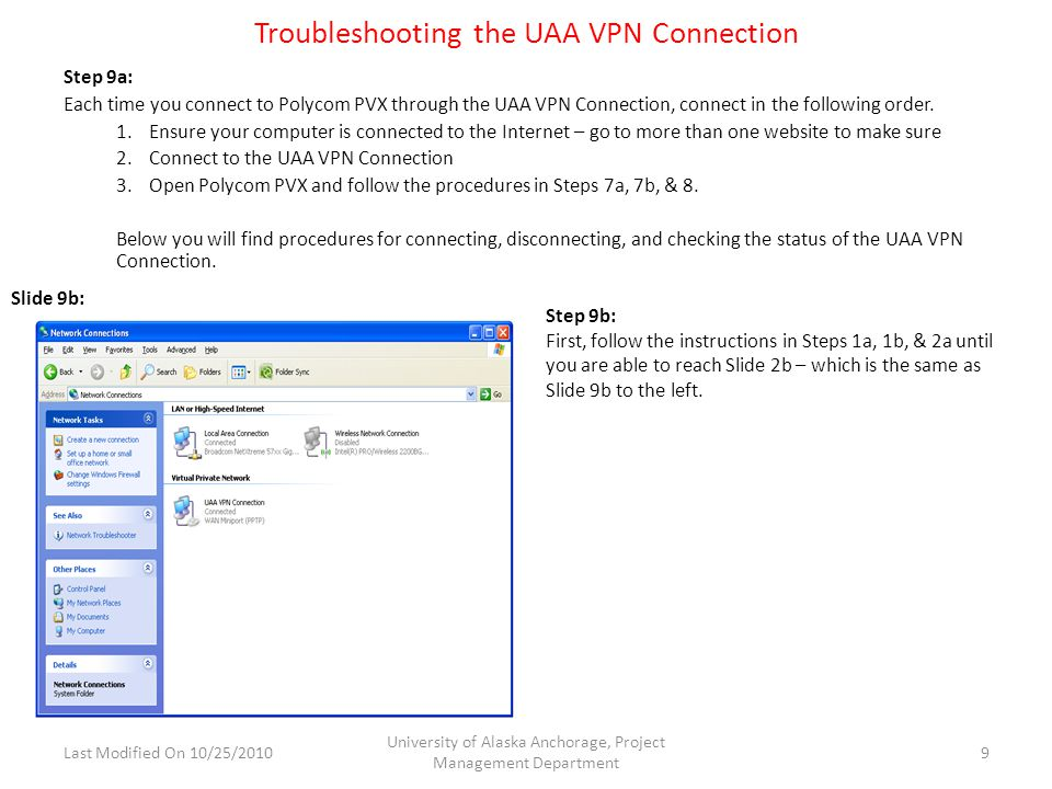 Troubleshooting the UAA VPN Connection Step 9a: Each time you connect to Polycom PVX through the UAA VPN Connection, connect in the following order.