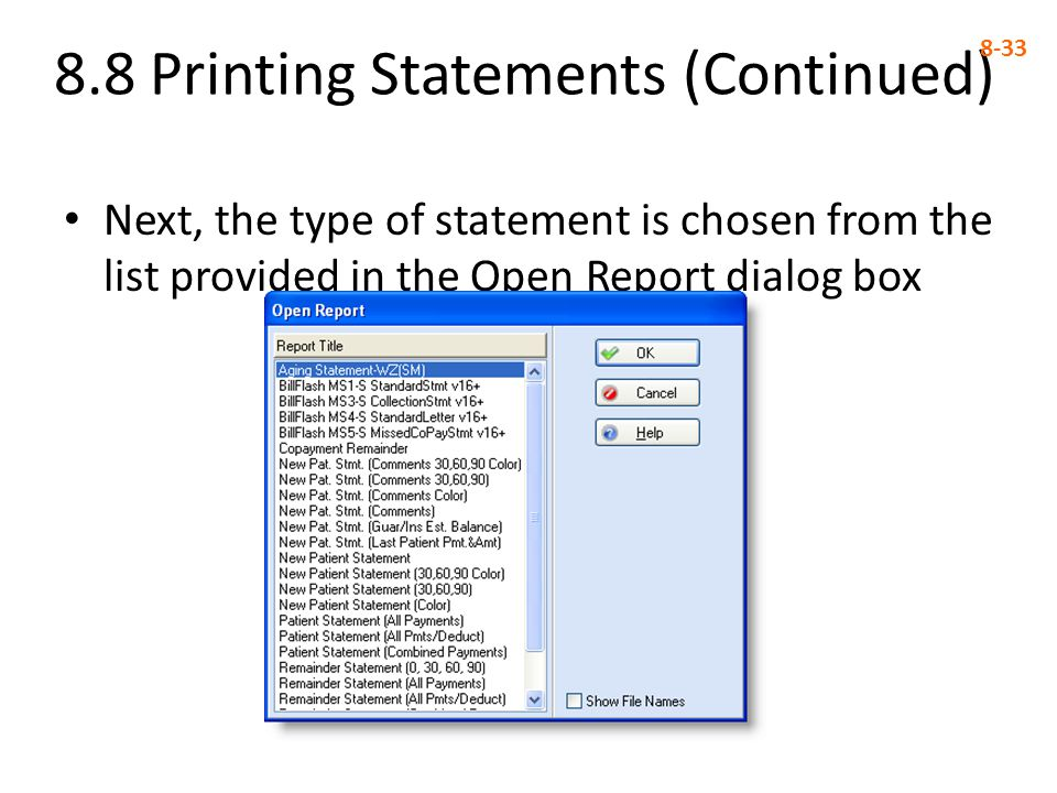8.8 Printing Statements (Continued) 8-33 Next, the type of statement is chosen from the list provided in the Open Report dialog box