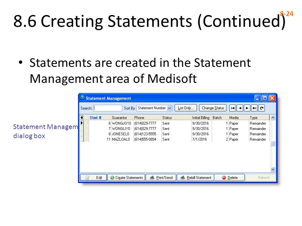 8.6 Creating Statements (Continued) 8-24 Statements are created in the Statement Management area of Medisoft Statement Management dialog box