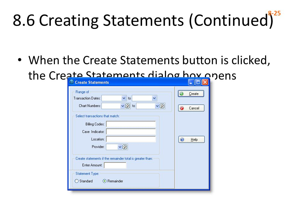 8.6 Creating Statements (Continued) 8-25 When the Create Statements button is clicked, the Create Statements dialog box opens